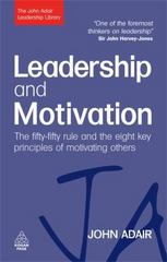 Leadership and Motivation 1st Edition 9780749454821 0749454822