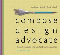 Compose, Design, Advocate 2nd edition 9780205693061 0205693067