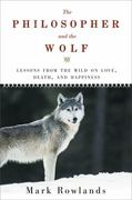 The Philosopher and the Wolf 0 9781605980331 1605980331
