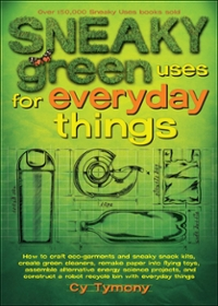 Sneaky Green Uses for Everyday Things 0 9780740779336 0740779338