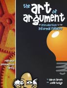 The Art of Argument 1st Edition 9781600510182 1600510183