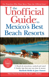 The Unofficial Guide to Mexico's Best Beach Resorts 4th edition 9780470379974 0470379979