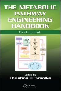 The Metabolic Pathway Engineering Handbook 1st edition 9781439802960 1439802963