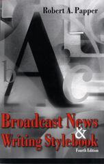 Broadcast News and Writing Stylebook 4th edition 9780205612581 020561258X