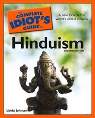The Complete Idiot's Guide to Hinduism, 2nd Edition 2nd edition 9781592579051 1592579051