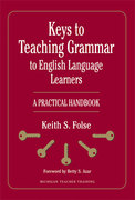 Keys to Teaching Grammar to English Language Learners 1st Edition 9780472032204 0472032208
