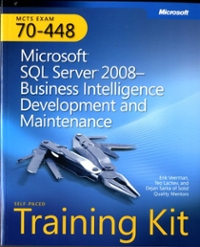 Self-Paced Training Kit (Exam 70-448) Microsoft SQL Server 2008 Business Intelligence Development and Maintenance (MCSA) 1st edition 9780735626362 0735626367