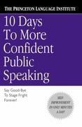 10 Days to More Confident Public Speaking 1st edition 9780446676687 0446676683
