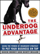 The Underdog Advantage: Using the Power of Insurgent Strategy to Put Your Business on Top 1st edition 9780071439190 0071439196