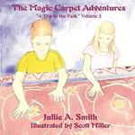 The Magic Carpet Adventures: A Trip to the Park 0 9781425973582 1425973582