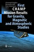 First Champ Missions Results for Gravity, Magnetic and Atmospheric Studies 1st edition 9783540002062 3540002065