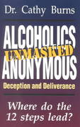 Alcoholics Anonymous Unmasked 0 9781560434498 156043449X