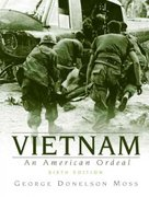 Vietnam: An American Ordeal 6th edition 9780205637409 020563740X