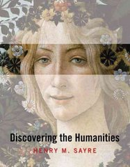 Discovering the Humanities 1st edition 9780205672301 0205672302