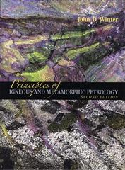 Principles of Igneous and Metamorphic Petrology 2nd Edition 9780321592576 0321592573