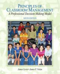 Principles of Classroom Management: A Professional Decision-Making Model 6th Edition 9780205625024 0205625029