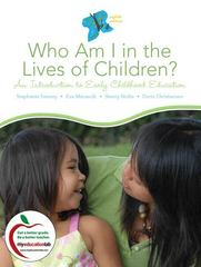 Who Am I in the Lives of Children? An Introduction to Early Childhood Education 8th Edition 9780137151936 0137151934