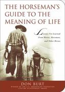 The Horseman's Guide to the Meaning of Life 1st edition 9781602396616 1602396612