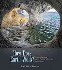 How Does Earth Work? Physical Geology and the Process of Science 2nd edition 9780136003687 0136003680