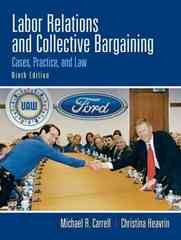 Labor Relations and Collective Bargaining 9th Edition 9780136084358 0136084354