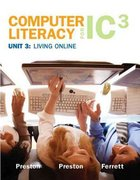 Computer Literacy for IC3 Unit 3 1st edition 9780135064993 0135064996