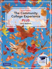 The Community College Experience PLUS 2nd Edition 9780135022757 0135022754