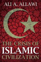 The Crisis of Islamic Civilization 1st Edition 9780300139310 0300139314