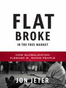 Flat Broke in the Free Market 1st Edition 9780393065077 0393065073