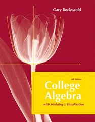 College Algebra with Modeling and Visualization 4th edition 9780321542304 0321542304