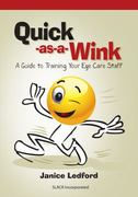 Quick as a Wink Guide to Training Your Eye Care Staff 1st edition 9781556429231 1556429231