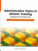 Administrative Topics in Athletic Training 1st Edition 9781556427398 1556427395