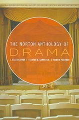 The Norton Anthology of Drama 1st edition 9780393974706 0393974707