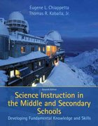 Science Instruction in the Middle and Secondary Schools 7th Edition 9780137153046 013715304X
