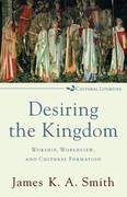 Desiring the Kingdom 1st Edition 9780801035777 0801035775