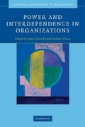 Power and Interdependence in Organizations 1st edition 9780521703284 052170328X