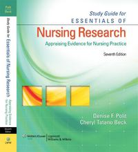 Study Guide for Essentials of Nursing Research: Appraising Evidence for Nursing Practice 7th edition 9780781785815 0781785812
