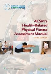ACSM's Health-Related Physical Fitness Assessment Manual 3rd edition 9780781797719 0781797713