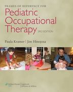 Frames of Reference for Pediatric Occupational Therapy 3rd Edition 9780781768269 0781768268