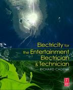 Electricity for the Entertainment Electrician & Technician 0 9780240809953 0240809955