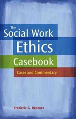 The Social Work Ethics Casebook 1st Edition 9780871013835 0871013835