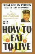 How to Eat to Live, Book 2 0 9781884855733 1884855733