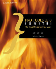 Pro Tools LE 8 Ignite! 1st edition 9781598638868 1598638866