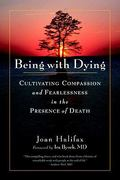 Being with Dying 1st Edition 9781590307182 1590307186