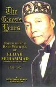 The Genesis Years - Unpublished and Rare Writings of Elijah Muhammad 1959 - 1962 0 9781884855801 1884855806