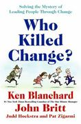 Who Killed Change? 1st Edition 9780061778933 0061778931