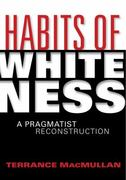 Habits of Whiteness 0 9780253220714 0253220718