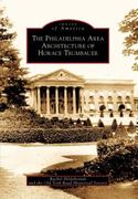 The Philadelphia Area Architecture of Horace Trumbauer 0 9780738562971 0738562971