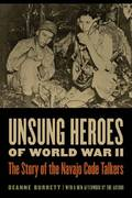 Unsung Heroes of World War II 1st Edition 9780803224568 0803224567