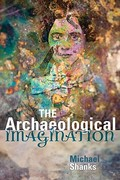 The Archaeological Imagination 1st Edition 9781315419169 1315419165
