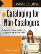 Crash Course in Cataloging for Non-Catalogers 1st Edition 9781591584018 1591584019